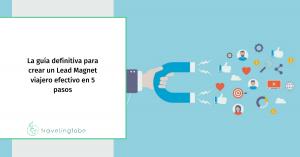 Imagen de portada del post que habla sobre el lead magnet viajero.