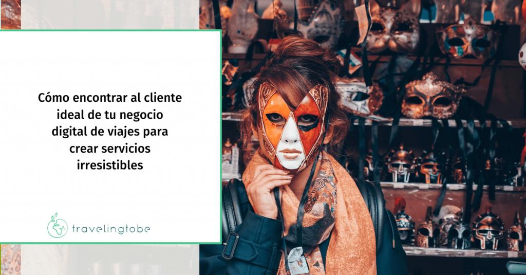 Artículo que trata sobre cómo identificar tu cliente ideal para tu negocio viajero.